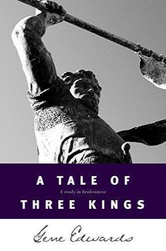 A Tale of Three Kings - Books - Edwards, Gene - Forerunner Bookstore Online Store