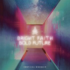 Bright Faith Bold Future - Music - Vertical Church - Forerunner Bookstore Online Store
