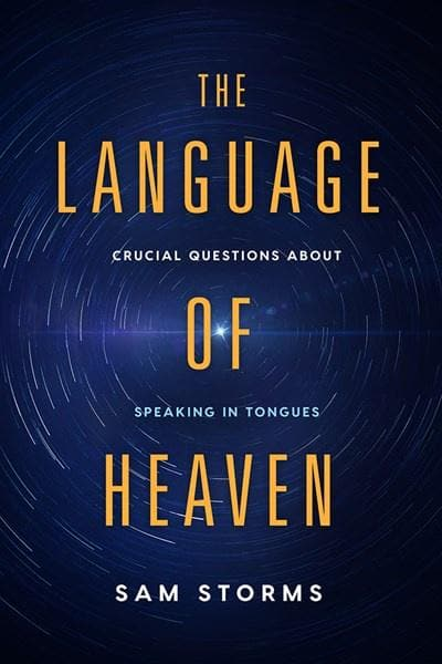 The Language of Heaven : Crucial Questions About Speaking in Tongues