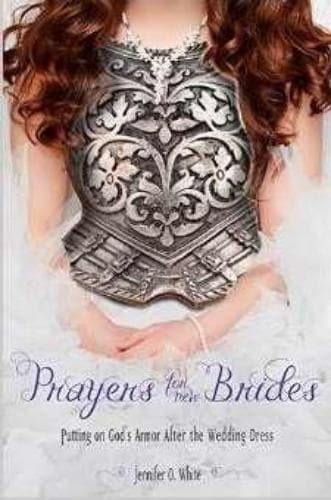 Prayers For New Brides: Putting On God's Armor After The Wedding Dress - Books - white, Jennifer - Forerunner Bookstore Online Store