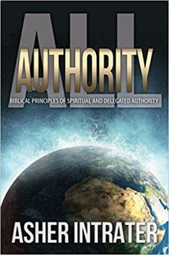 All Authority: Biblical Principles of Spiritual and Delegated Authority - Books - Intrater, Asher Keith - Forerunner Bookstore Online Store