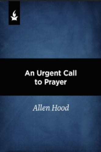 An Urgent Call To Prayer - Media - Hood, Allen - Forerunner Bookstore Online Store