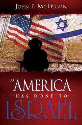 As America Has Done To Israel - Books - McTernan, John - Forerunner Bookstore Online Store