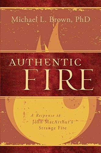 Authentic Fire: A Response to John MacArthur's Strange Fire - Books - Brown, Michael - Forerunner Bookstore Online Store