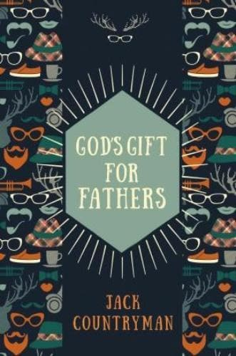 God's Gift For Fathers - Books - Countryman, Jack - Forerunner Bookstore Online Store