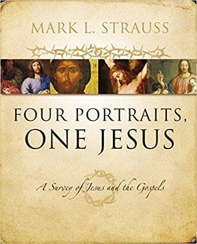 Four Portraits, One Jesus: A Survey of Jesus and the Gospels - Books - Strauss, Mark L. - Forerunner Bookstore Online Store