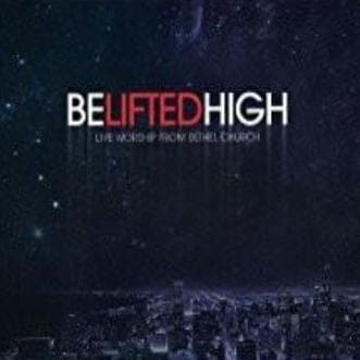 Be Lifted High - Music - Bethel Music - Forerunner Bookstore Online Store