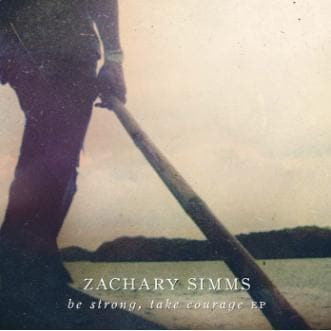 Be Strong, Take Courage EP - Music - Simms, Zach - Forerunner Bookstore Online Store