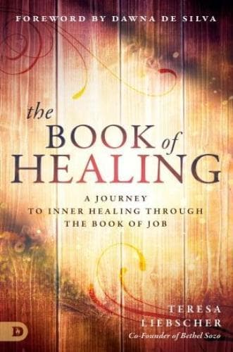The Book Of Healing: A Journey To Inner Healing Through The Book Of Job - Books - Liebscher, Teresa - Forerunner Bookstore Online Store