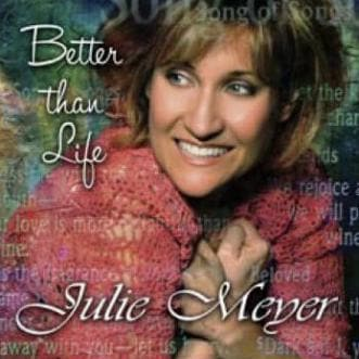 Better Than Life - Music - Meyer, Julie - Forerunner Bookstore Online Store