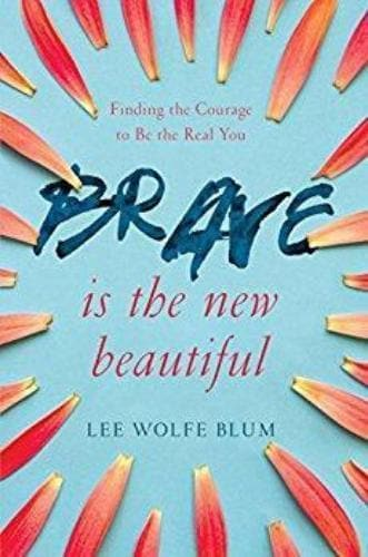 Brave Is the New Beautiful - Books - Blum, Lee Wolfe - Forerunner Bookstore Online Store