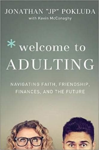 Welcome to Adulting: Navigating Faith, Friendship, Finances, and the Future - Books - Pokluda, Jonathan & McConaghy, Kevin - Forerunner Bookstore Online Store