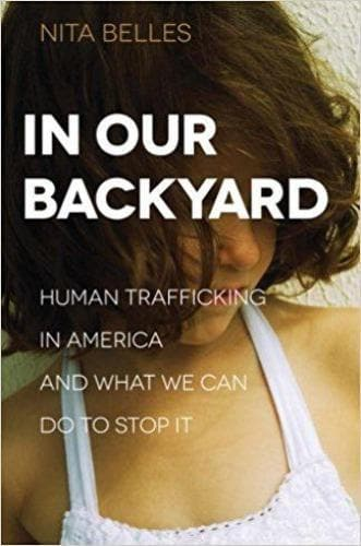 In Our Backyard: Human Trafficking in America and What We Can Do to Stop It - Books - Belles, Nita - Forerunner Bookstore Online Store