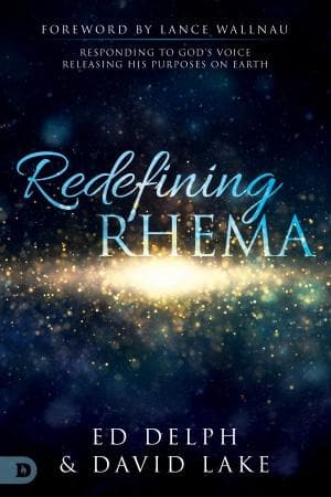 Redefining Rhema: Responding to God's Voice, Releasing His Purposes on Earth - Books - Delph, Ed - Forerunner Bookstore Online Store