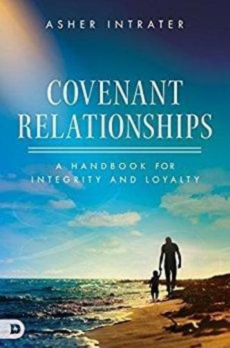 Covenant Relationships: A Handbook for Integrity and Loyalty - Books - Intrater, Asher Keith - Forerunner Bookstore Online Store
