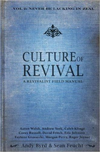 Culture of Revival - A Revivalist Field Manual: Vol. 2 Never Be Lacking in Zeal - Forerunner Bookstore Online Store