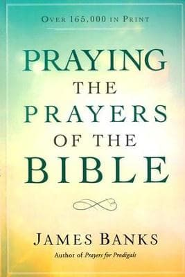 Praying the Prayers of the Bible