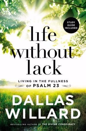 Life Without Lack-Softcover Living In The Fullness Of Psalm 23