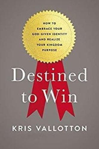 Destined to Win - Books - Vallotton, Kris - Forerunner Bookstore Online Store