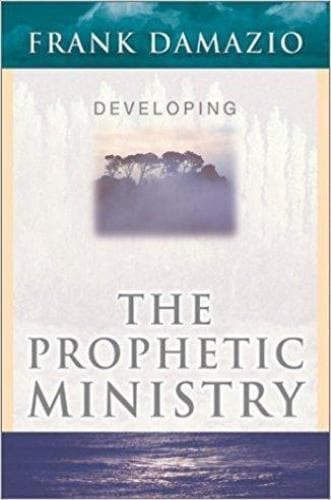 Developing the Prophetic Ministry - Books - Damazio, Frank - Forerunner Bookstore Online Store