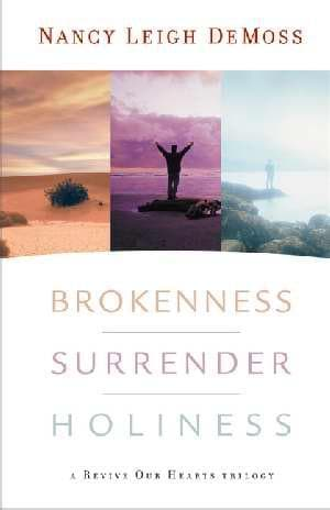 Brokenness, Surrender, Holiness