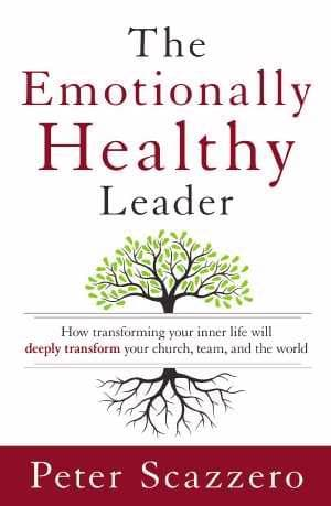 Emotionally Healthy Leader: How Transforming Your Inner Life Will Deeply Transform Your Church, Team, and The World - Books - Scazzero, Peter - Forerunner Bookstore Online Store