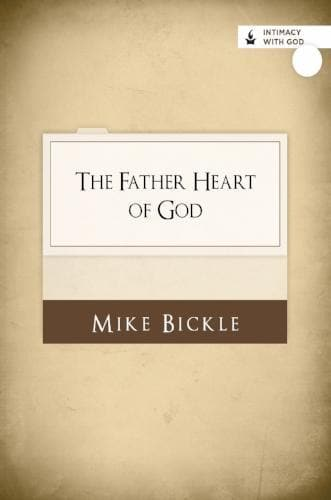 The Father Heart of God - Media - Bickle, Mike - Forerunner Bookstore Online Store