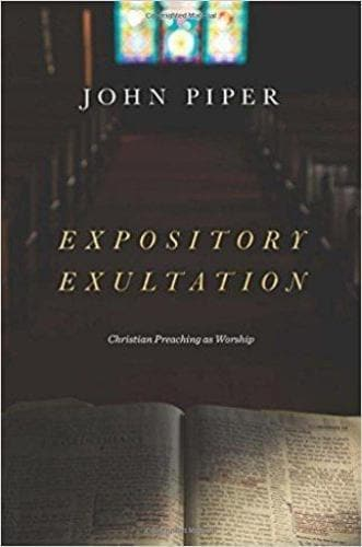 Expository Exultation: Christian Preaching As Worship - Books - Piper, John - Forerunner Bookstore Online Store