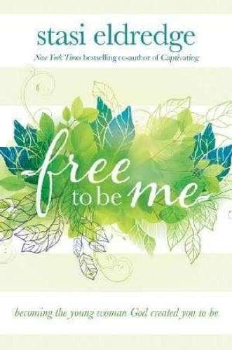 Free To Be Me: Gods Dream Of The True You - Books - Eldredge, Stasi - Forerunner Bookstore Online Store