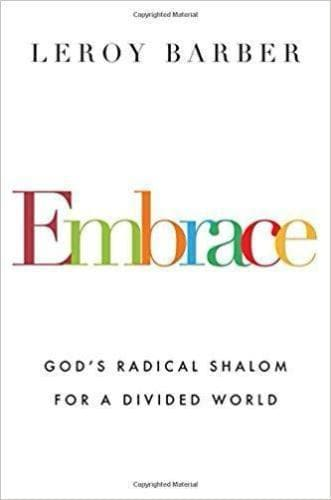 Embrace: God's Radical Shalom for a Divided World - Books - Barber, Leroy - Forerunner Bookstore Online Store