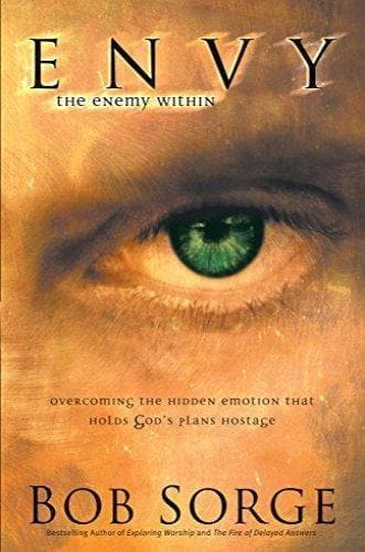 Envy: The Enemy Within: Overcoming the Hidden Emotion That Holds God's Plans Hostage - Books - Sorge, Bob - Forerunner Bookstore Online Store