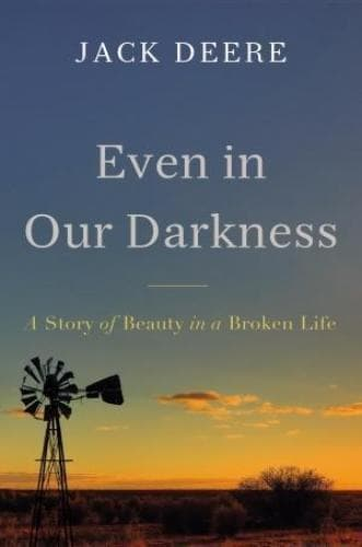 Even In Our Darkness; A Story Of Beauty In A Broken Life - Books - Deere, Jack - Forerunner Bookstore Online Store
