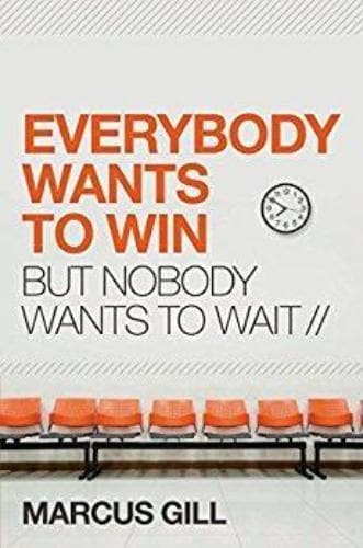 Everybody Wants To Win But Nobody Wants To Wait - Books - Marcus, Gill - Forerunner Bookstore Online Store