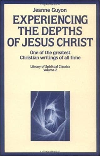 Experiencing the Depths of Jesus Christ - Books - Guyon, Jeanne - Forerunner Bookstore Online Store