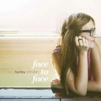 Face to Face EP - Hurley - Music - Hurley, Christin - Forerunner Bookstore Online Store