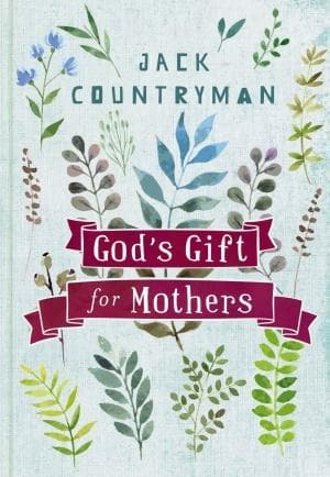 God's Gift For Mothers - Books - Countryman, Jack - Forerunner Bookstore Online Store