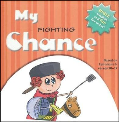 My Fighting Chance: Bible Wisdom and Fun for Today!