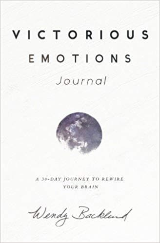 Victorious Emotions Journal: A 30 Day Journey To Rewire Your Brain - Books - Backland, Wendy - Forerunner Bookstore Online Store
