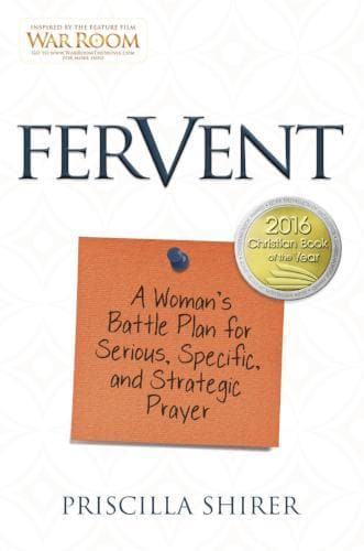 Fervent: A Woman's Battle Plan To Serious, Specific And Strategic Prayer - Books - Shirer, Priscilla - Forerunner Bookstore Online Store