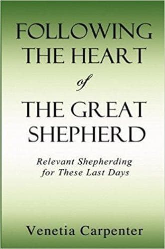 Following the Heart of the Great Shepherd: Relevant Shepherding for These Last Days - Books - Carpenter, Venetia - Forerunner Bookstore Online Store