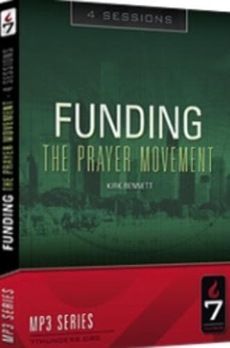Funding the Prayer Movement mp3 Set - Media - Bennett, Kirk - Forerunner Bookstore Online Store