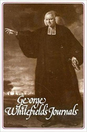 George Whitefield's Journals - Books - Whitefield, George - Forerunner Bookstore Online Store