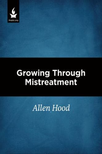 Growing Through Mistreatment - Media - Hood, Allen - Forerunner Bookstore Online Store