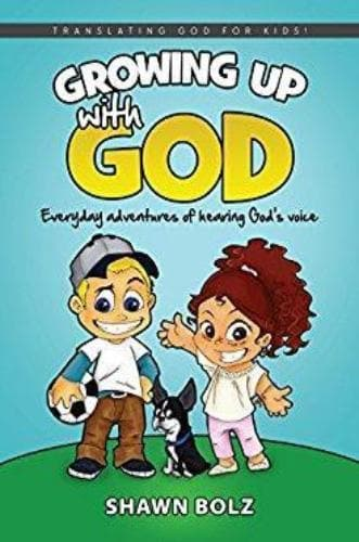 Growing Up with God: Everyday Adventures of Hearing God's Voice - Books - Bolz, Shawn - Forerunner Bookstore Online Store