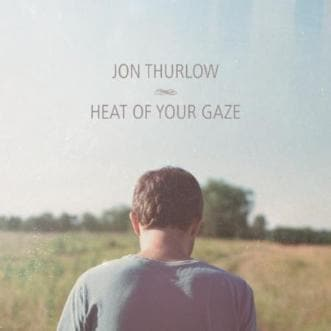 Heat of Your Gaze - Music - Thurlow, Jon - Forerunner Bookstore Online Store