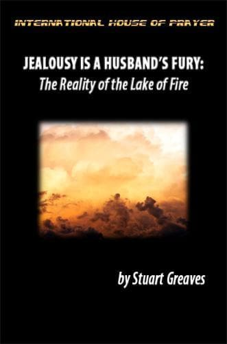 Jealousy is a Husband's Fury: The Reality of the Lake of Fire - Media - Greaves, Stuart - Forerunner Bookstore Online Store