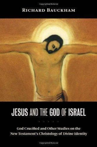 Jesus and the God of Israel - Books - Bauckham, Richard - Forerunner Bookstore Online Store