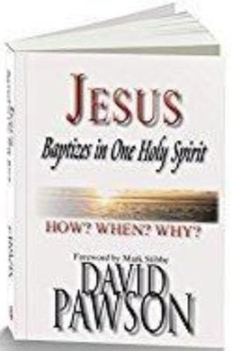 Jesus Baptises in One Holy Spirit - Books - Pawson, David - Forerunner Bookstore Online Store