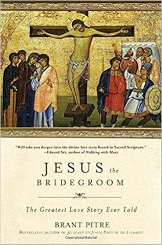 Jesus the Bridegroom: The Greatest Love Story Ever Told - Books - Pitre, Brant - Forerunner Bookstore Online Store