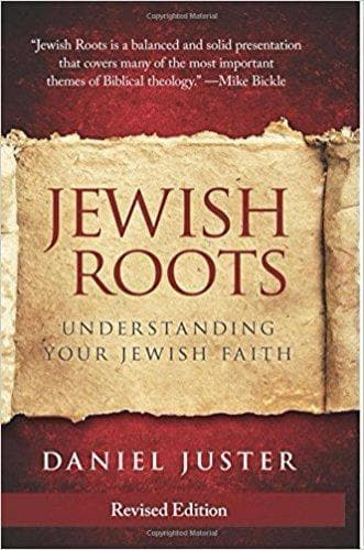 Jewish Roots: Understanding Your Jewish Faith- Revised Edition - Books - Juster, Dan - Forerunner Bookstore Online Store